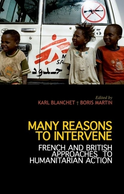 Many Reasons to Intervene: French and British Approaches to Humanitarian Action Cover Image