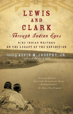 Lewis and Clark Through Indian Eyes: Nine Indian Writers on the Legacy of the Expedition Cover Image