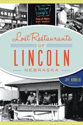 Lost Restaurants of Lincoln, Nebraska Cover Image