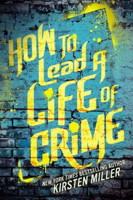 How to Lead a Life of Crime Cover Image