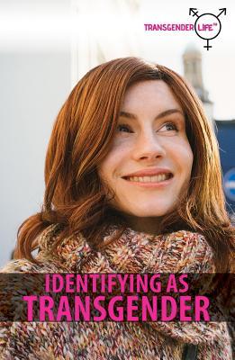 Identifying as Transgender (Transgender Life) Cover Image