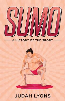 Sumo: A History of the Sport (Sports Shorts #2) Cover Image