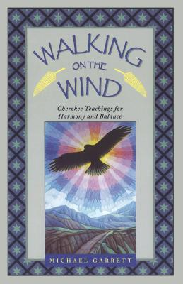 Walking on the Wind: Cherokee Teachings for Harmony and Balance Cover Image