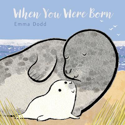 When You Were Born (Emma Dodd's Love You Books) Cover Image