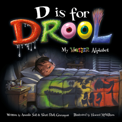 D is for Drool: My Monster Alphabet (I Need My Monster) Cover Image