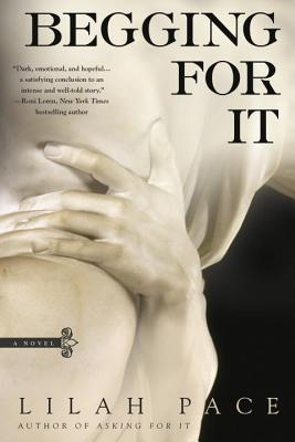 Cover for Begging for It (An Asking for It Novel)