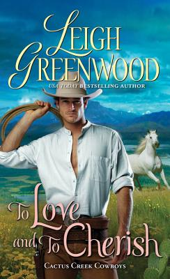 To Love and to Cherish (Cactus Creek Cowboys #2) Cover Image