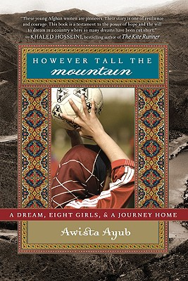 However Tall the Mountain: A Dream, Eight Girls, and a Journey Home Cover Image