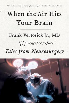 When the Air Hits Your Brain: Tales from Neurosurgery Cover Image