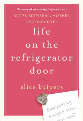 Life on the Refrigerator Door: Notes Between a Mother and Daughter, a Novel Cover Image