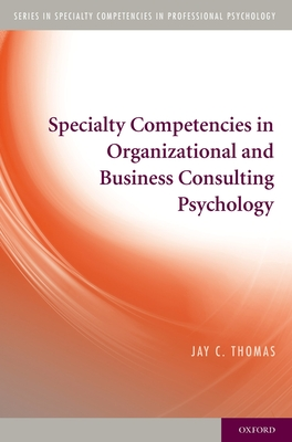 Cover for Specialty Competencies in Organizational and Business Consulting Psychology (Specialty Competencies in Professional Psychology)