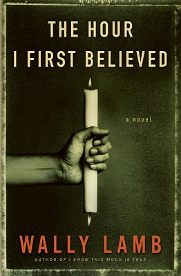 The Hour I First Believed: A Novel Cover Image