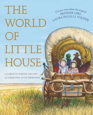 The World of Little House (Little House Nonfiction) Cover Image