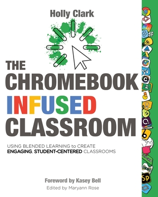 The Chromebook Infused Classroom Cover Image