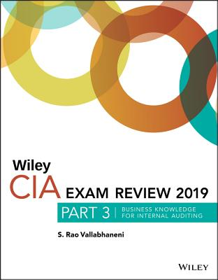 Wiley CIA Exam Review 2019, Part 3: Business Knowledge for Internal Auditingelements Cover Image
