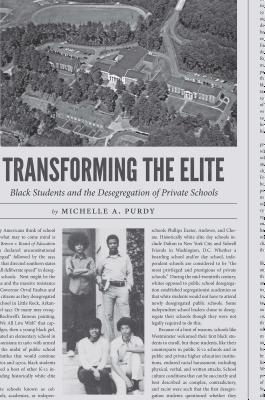 Transforming the Elite: Black Students and the Desegregation of Private Schools Cover Image