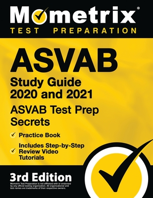 ASVAB Study Guide 2020 and 2021 - ASVAB Test Prep Secrets, Practice Book, Includes Step-By-Step Review Video Tutorials: [3rd Edition] Cover Image