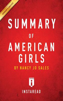 Summary of American Girls: by Nancy Jo Sales Includes Analysis Cover Image
