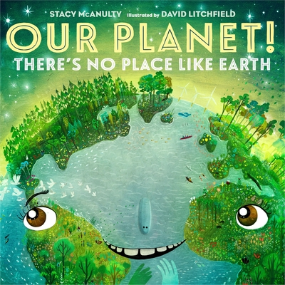 Our Planet! There's No Place Like Earth (Our Universe #6) Cover Image