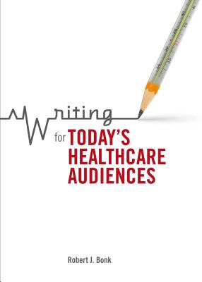 Writing for Today's Healthcare Audiences Cover Image