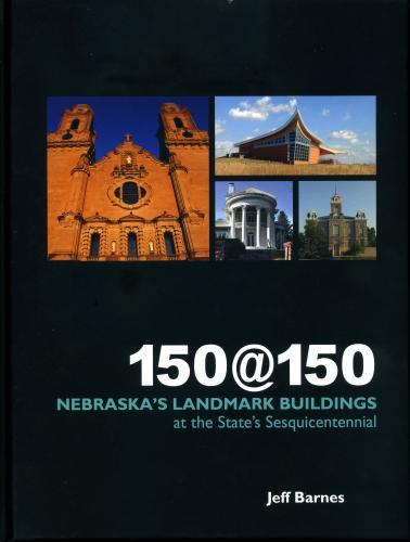 150@150: Nebraska's Landmark Buildings at the State's sesquicentennial Cover Image