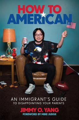 How to American: An Immigrant's Guide to Disappointing Your Parents Cover Image