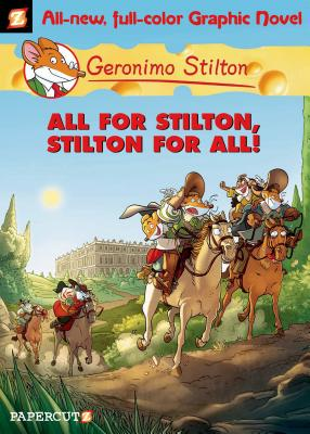 Geronimo Stilton Graphic Novels #15: All for Stilton, Stilton for All! Cover Image