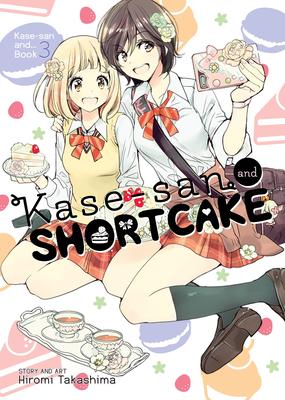 Kase-San and Shortcake (Kase-san and... #3) Cover Image