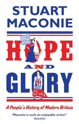 Hope and Glory: A People's History of Modern Britain Cover Image
