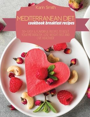 Mediterranean Diet Cookbook Breakfast Recipes Cover Image