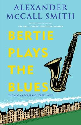 Bertie Plays the Blues: 44 Scotland Street Series (7) Cover Image