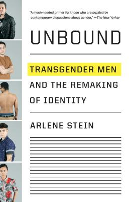 Unbound: Transgender Men and the Remaking of Identity Cover Image