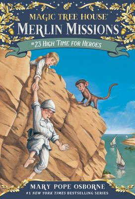High Time for Heroes (Magic Tree House (R) Merlin Mission #51) Cover Image