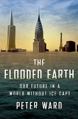 The Flooded Earth: Our Future In a World Without Ice Caps Cover Image