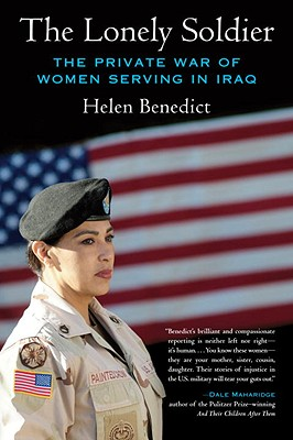 The Lonely Soldier: The Private War of Women Serving in Iraq Cover Image