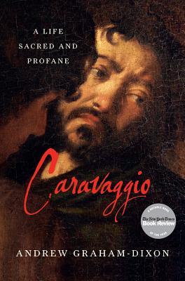 Caravaggio: A Life Sacred and Profane Cover Image