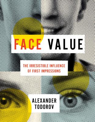 Face Value: The Irresistible Influence of First Impressions Cover Image