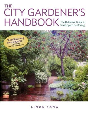 The City Gardener's Handbook: The Definitive Guide to Small-Space Gardening Cover Image