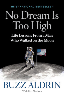 No Dream Is Too High: Life Lessons From a Man Who Walked on the Moon Cover Image