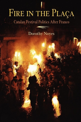 Fire in the Placa: Catalan Festival Politics After Franco Cover Image