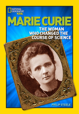World History Biographies: Marie Curie: The Woman Who Changed the Course of Science (National Geographic World History Biographies) Cover Image