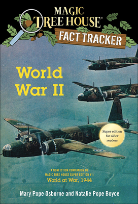 World War II: A Nonfiction Companion to Magic Tree House Super Edition #1 World (Magic Tree House (R) Fact Tracker #36) Cover Image