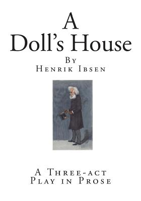 a review of a dolls house and hedda gabler by henrik ibsen Hedda gabler review – ibsen's drama is frozen in time catherine walker's hedda is statuesque and doll-like henrik ibsen abbey theatre.