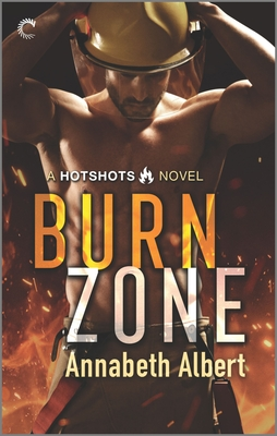 Burn Zone: A Gay Firefighter Romance (Hotshots #1) Cover Image