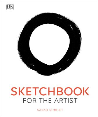 Sketchbook for the Artist: An Innovative, Practical Approach to Drawing the World Around You Cover Image