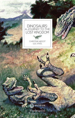 Dinosaurs: A Journey to the Lost Kingdom Cover Image