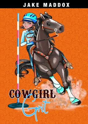 Cowgirl Grit (Jake Maddox Girl Sports Stories) Cover Image