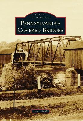 Pennsylvania's Covered Bridges (Images of America (Arcadia Publishing)) Cover Image