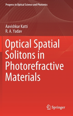 Optical Spatial Solitons in Photorefractive Materials (Progress in Optical Science and Photonics #14) Cover Image