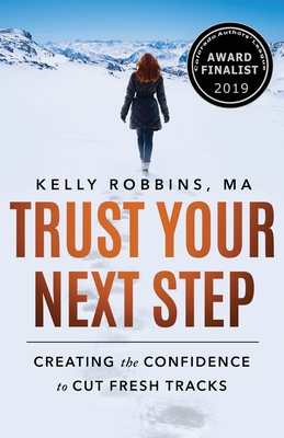 Trust Your Next Step: Creating the Confidence to Cut Fresh Tracks Second Edition Cover Image